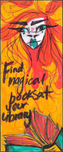 marker drawing of a girl on an orange background with the words Find magical books at your library