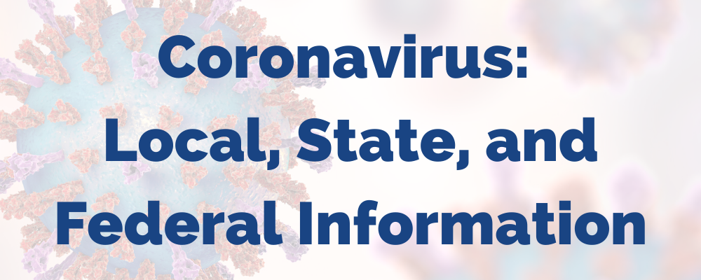 Coronavirus: Local, State, and Federal Information