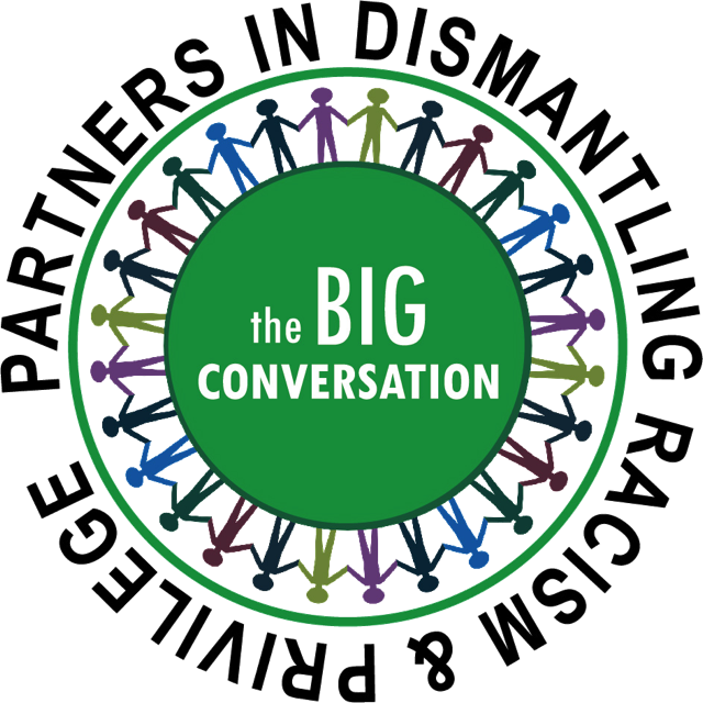 The big conversation, partners in dismantling racism & privilege